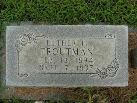 TROUTMAN, LUTHER F. - Boone County, Arkansas | LUTHER F. TROUTMAN - Arkansas Gravestone Photos