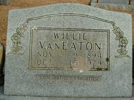 VANEATON, WILLIE - Boone County, Arkansas | WILLIE VANEATON - Arkansas Gravestone Photos