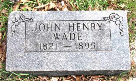WADE, JOHN HENRY - Boone County, Arkansas | JOHN HENRY WADE - Arkansas Gravestone Photos