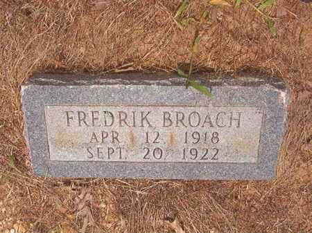 BROACH, FREDRIK - Calhoun County, Arkansas | FREDRIK BROACH - Arkansas Gravestone Photos