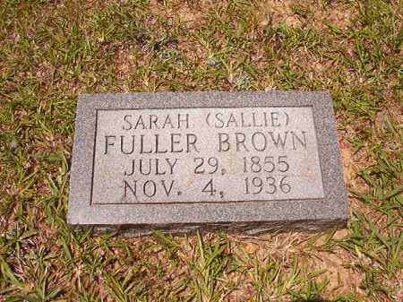 FULLER BROWN, SARAH (SALLIE) - Calhoun County, Arkansas | SARAH (SALLIE) FULLER BROWN - Arkansas Gravestone Photos