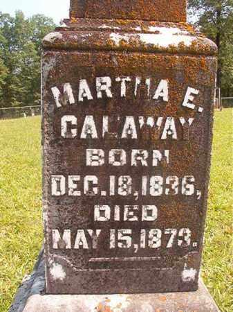 CALAWAY, MARTHA E (CLOSEUP) - Calhoun County, Arkansas | MARTHA E (CLOSEUP) CALAWAY - Arkansas Gravestone Photos