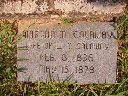 CALAWAY, MARTHA M - Calhoun County, Arkansas | MARTHA M CALAWAY - Arkansas Gravestone Photos