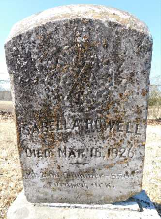 ROWELL, ISABELLA - Calhoun County, Arkansas | ISABELLA ROWELL - Arkansas Gravestone Photos