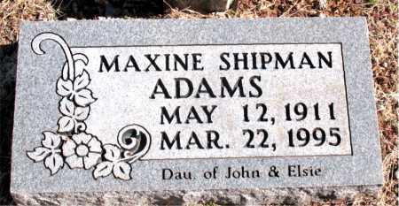 ADAMS, MAXINE SHIPMAN - Carroll County, Arkansas   MAXINE SHIPMAN ADAMS - Arkansas Gravestone Photos