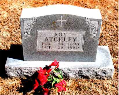 ATCHLEY, ROY - Carroll County, Arkansas | ROY ATCHLEY - Arkansas Gravestone Photos