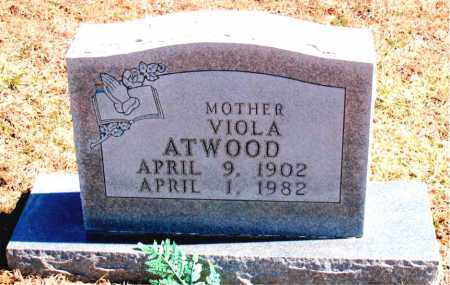 ATWOOD, VIOLA - Carroll County, Arkansas | VIOLA ATWOOD - Arkansas Gravestone Photos