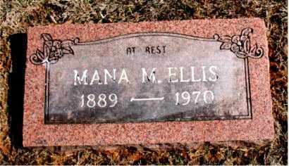 ELLIS, MANA  M. - Carroll County, Arkansas | MANA  M. ELLIS - Arkansas Gravestone Photos