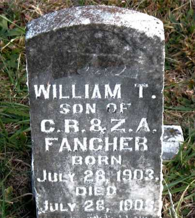 FANCHER, WILLIAM  T. - Carroll County, Arkansas | WILLIAM  T. FANCHER - Arkansas Gravestone Photos