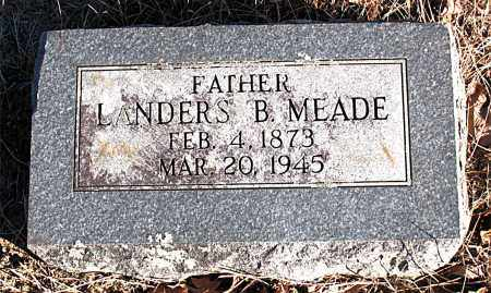 MEADE, LANDERS B. - Carroll County, Arkansas | LANDERS B. MEADE - Arkansas Gravestone Photos