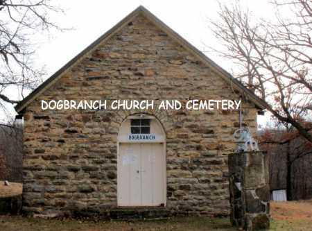 *DOGBRANCH CHURCH,  - Carroll County, Arkansas |  *DOGBRANCH CHURCH - Arkansas Gravestone Photos