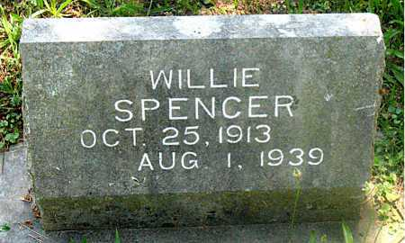 SPENCER, WILLIE - Carroll County, Arkansas | WILLIE SPENCER - Arkansas Gravestone Photos