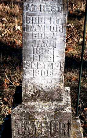 TAYLOR, ROBERT - Carroll County, Arkansas | ROBERT TAYLOR - Arkansas Gravestone Photos