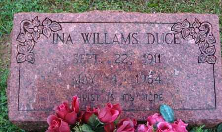 WILLIAMS DUCE, INA - Clark County, Arkansas | INA WILLIAMS DUCE - Arkansas Gravestone Photos