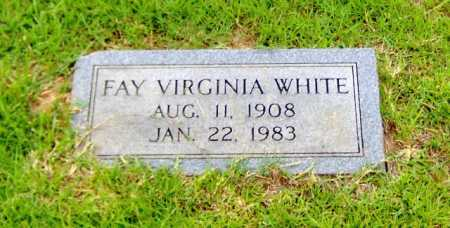 WHITE, FAY VIRGINIA - Clark County, Arkansas | FAY VIRGINIA WHITE - Arkansas Gravestone Photos