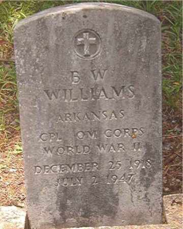 WILLIAMS (VETERAN WWII), B W - Clark County, Arkansas | B W WILLIAMS (VETERAN WWII) - Arkansas Gravestone Photos