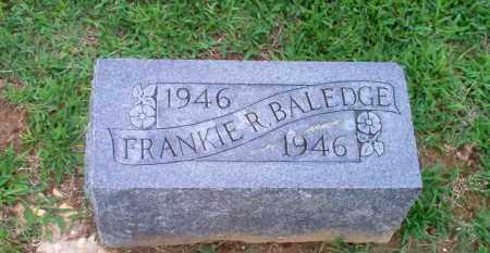 BALEDGE, FRANKIE R (INFANT) - Clay County, Arkansas | FRANKIE R (INFANT) BALEDGE - Arkansas Gravestone Photos