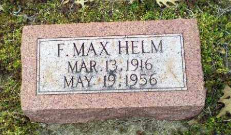 HELM, F MAX - Clay County, Arkansas | F MAX HELM - Arkansas Gravestone Photos